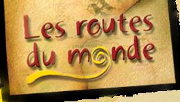 Les Routes du Monde